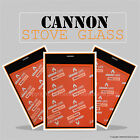 CANNON STOVE REPLACEMENT STOVE GLASS - STOVE GLASS  VARIOUS MODELS