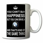 """You Can't Buy Happiness But You Can Drive A BMW"" funny MUG - 1 3 5 series GIFT"