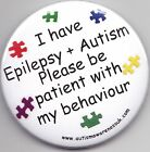 Epilepsy Awareness Button Badge, I've Epilepsy and Autism, Please be patient.