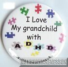 ADHD Awareness Button Badge, I love my grandchild with ADHD