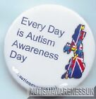 Autism Awareness Button Badge, Make everyday an Autism Awareness Day