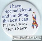 Special Needs Button Badge, I have SNs, doing my best, Please don't stare