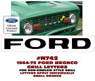 N742 1964-75 FORD BRONCO - FORD FRONT GRILL LETTER SET - LICENSED DECAL