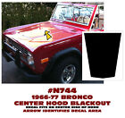 N744 1966-77 FORD BRONCO - HOOD BLACKOUT DECAL - FITS ON CENTER HOOD RISE