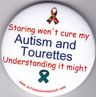 Tourettes  Awareness Badge, Staring won't cure my Autism and TS, understanding