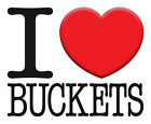 BRAND New T-SHIRT Quality PRINTED Funny I LOVE BUCKETS, All Sizes, All Colours