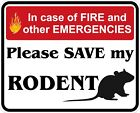 In Case of Fire Save My Rodent Decals / Stickers