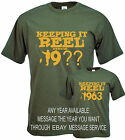 BIRTHDAY FISHING  ANGLING,T SHIRT KEEPING IT REEL SINCE ANY YEAR, SIZE S TO 2XL,