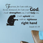 Fear Not, For I Am WALL DECAL - Isaiah 41:10 - Pick Size and Color - Bible