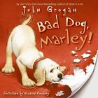 NEW ~ BAD DOG, MARLEY!  ~   JOHN GROGAN  ~ HB ~ DJ