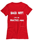"Lucky Wear 4 Ladies - Practice Mode T-Shirts "" Back Off "" - Women's Tee"