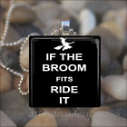 """IF THE BROOM FITS RIDE IT"" SARCASTIC WITCH HALLOWEEN GLASS PENDANT NECKLACE"