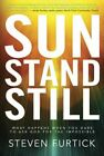 Sun Stand Still: What Happens When You Dare to Ask God for the Impossibl .. NEW