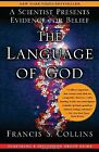 The Language of God: A Scientist Presents Evidence for Belief .. NEW