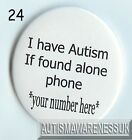 Autism Button Badges, I have Autism, escape artist, personalised