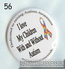 Autism Button Badges, I love my children with and without autism