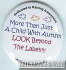 Autism Button Badges, more than a child with Autism look beyond the label