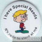 Special Needs Badges, I have special needs it's rude to stare at me