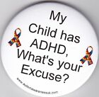ADHD Badges, My child has ADHD, What's your excuse?