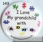 ADHD Badges, I love my grandchild with ADHD