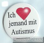 Autismus Awarenes Deutsch,Badge, Button, Ich jemand mit Autismus