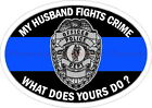 My Husband Fights Crime Blue Line Police Sheriff SWAT Decal Sticker