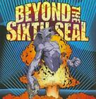BEYOND THE SIXTH SEAL - THE RESURRECTION OF EVERYTHING TOUGH NEW CD