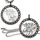 Caterpillar to Butterfly Inspirational Quote Bottle Cap & Chain Handcrafted Gift