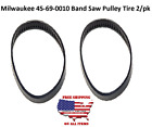 Milwaukee Dewalt Porter Cable Band Saw Blade Pulley Tires A02807 45-69-0010 2