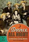 Dance All Night: Those Other Southwestern Swing Bands,  Past and Present 171121