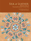 NEW BOOK - Silk and Leather Splendid Attire of Nineteenth-Century Central Asia