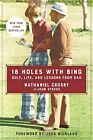 18 Holes with Bing: Golf, Life, and Lessons from Dad By Nathaniel Crosby