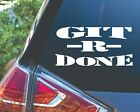 Git R Done Sticker Funny Redneck Country Decal