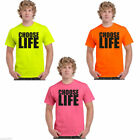 Choose Life Neon, Safety Pink, Yellow, Orange Fluorescent T Shirt  upto 5XL