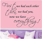 """36"""" First We Had Each Other Then You Now Have Everything Wall Decal Sticker Baby"""