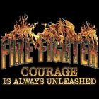 FireFighter Courage is Always Unleashed Fire Fighter T-Shirt Sizes S-6XL Hero