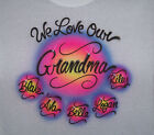 WE LOVE OUR MOM, GRANDMA,MEMAW, ..AIRBRUSHED PERSONAILZED T SHIRT NEW ALL SIZES