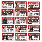 Various Pet Dog BREEDS Warning On Duty Window Sign Novelty Gift Stocking Filler