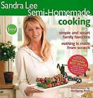 Sandra Lee Semi-Homemade Cooking by Sandra Lee Simple Family Favorites Cookbook