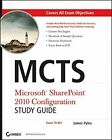 MCTS Microsoft SharePoint 2010 Configuration Study... by Pyles  James 0470627018