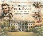 Who's Haunting the White House?: The President's Mansion an... by Belanger, Jeff