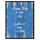 Pairing Wine Is Easy Me A Glass Of Wine A Pain Saying Canvas Print Picture Frame