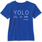 YOLO LOL JK BRB -Jesus Short Sleeve T Shirt Funny You Only Live Once
