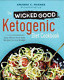 The Wicked Good Ketogenic Diet Cookbook: Easy, Whole Food Keto Recipes. ( PDF )