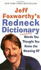Jeff Foxworthy's Redneck Dictionary: Words You Thought You... by Foxworthy, Jeff