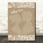 Endless Love Burlap Lace Song Lyric Quote Print