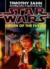 Star Wars: Vision of the Future (Star Wars: The hand of Thrawn) By Timothy Zahn