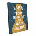 Life is Too Short For Bad Beer Textual Art on Wrapped Canvas in Yellow