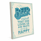 Beer is Proof That God Loves Us Textual Art on Wrapped Canvas in Beige