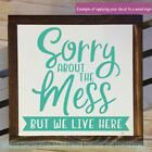Home Decor Vinyl Art Stickers Sorry We Live Here Farmhouse Wall Decal Quotes